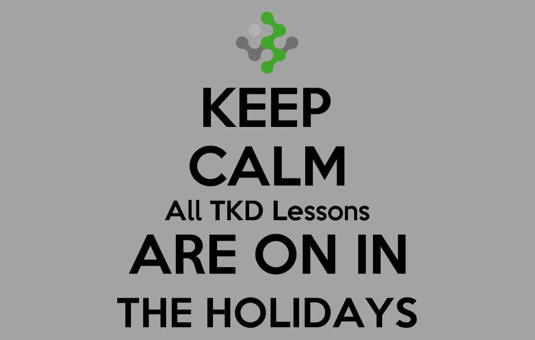 TKD Keep Calm Summer Hols 2